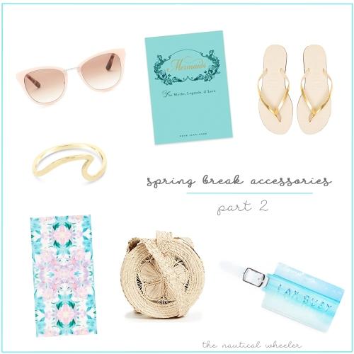 Spring Break 2018 Accessories Part 2